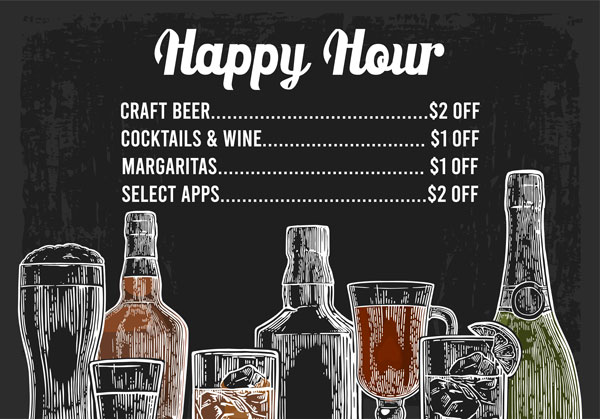 Happy hour specials list: craft beer $2 off, cocktails & wine $1 off, margaritas $1 off, select apps $2 off